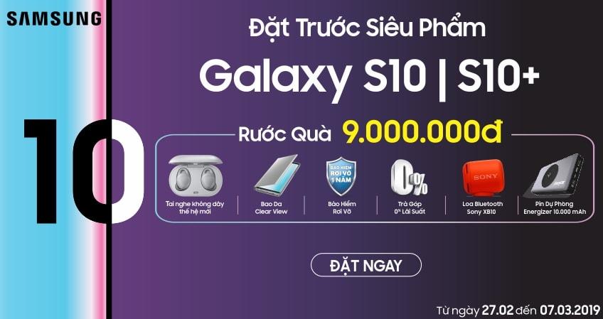 Đặt trước Samsung Galaxy S10|S10+ Nhận ngay bộ quà 9 triệu