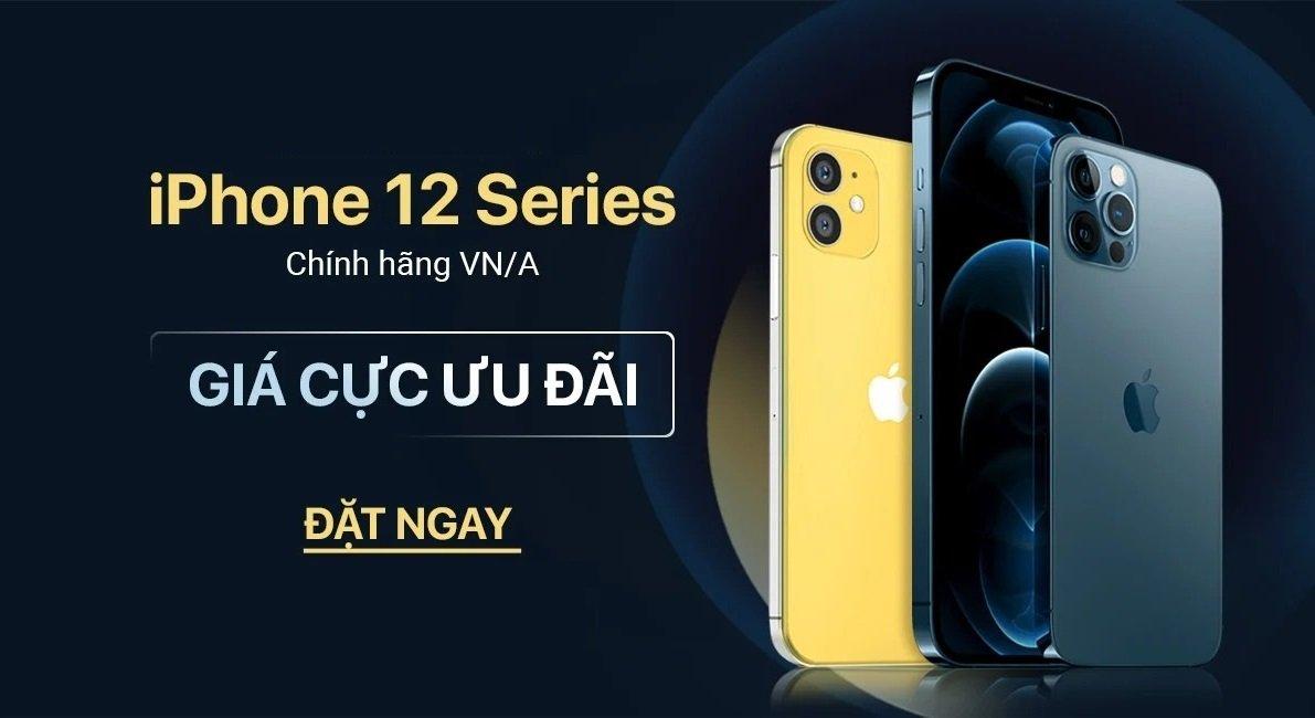 Điện thoại Iphone 12 Series - Hàng chính hãng
