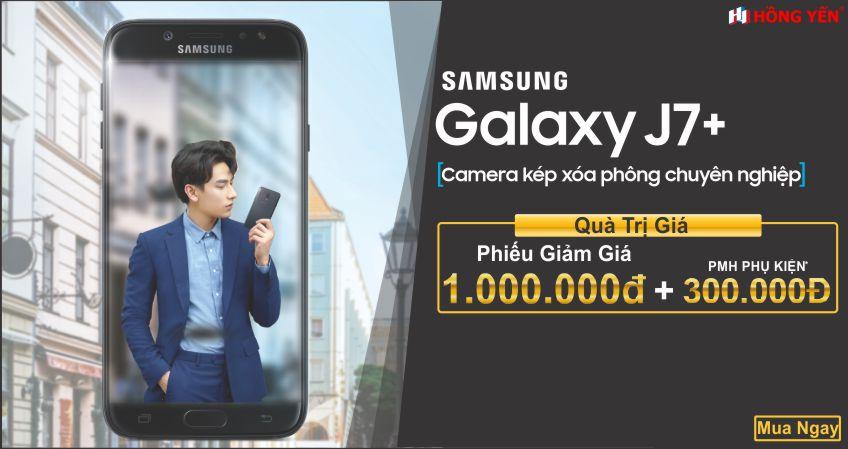 Ưu đãi ký lục 1.300.000 VNĐ khi mua sản phẩm Samsung Galaxy J7 Plus