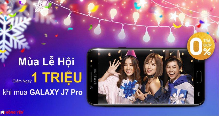 Mua Samsung Galaxy J7 Pro giảm ngay 1 triệu cho mua lễ hội