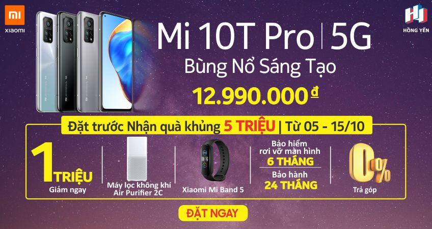 Đặt trước Xiaomi Mi 10T Pro 5G Nhận Ngay Bộ Quà 5 Triệu
