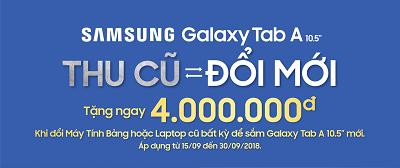 Chương trình thu cũ đổi mới dành cho sản phẩm Samsung Galaxy Tab A