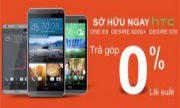 TRẢ GÓP LÃI SUẤT 0% CHO HTC DESIRE 630, HTC ONE E9 VÀ HTC DESIRE 820G PLUS