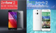 TƯNG BỪNG CUỐI TUẦN GIÁ CỰC SHOCK CÙNG ASUS ZENFONE 2 VÀ HTC BUTTERFLY 2
