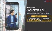 Giảm Ngay 1.300.000 VNĐ Khi Mua Samsung Galaxy J7 Plus Tại Hồng Yến mobile