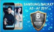 ĐẶC QUYỀN BẢO HIỂM CHO CHỦ SỞ HỮU SAMSUNG GALAXY A5 VÀ A7 2017