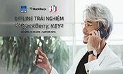 Sự Kiện Offline và trải nghiệm sản phẩm BlackBerry KEY2 tại Đà Nẵng