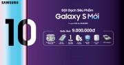 Đặt gạch trước Samsung Galaxy S mới rước ngay bộ quà 9 triệu